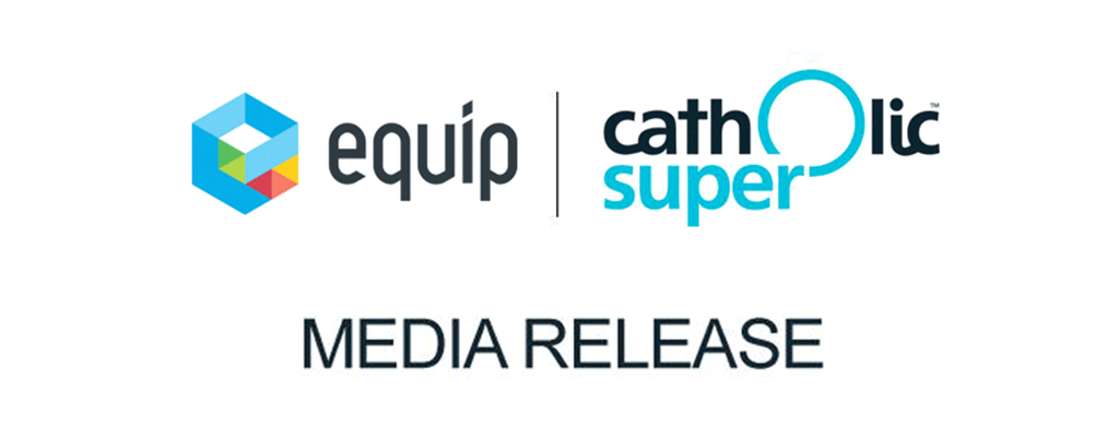 Equip Catholic Super Media Release